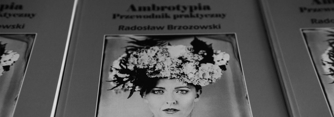 """""""Ambrotypia – przewodnik praktyczny"""" już w sprzedaży!"""